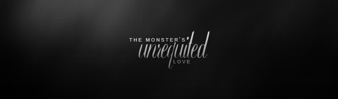 The Monster's Unrequited Love