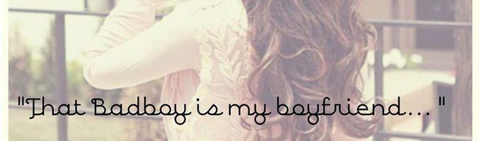 That bad boy is my boyfriend