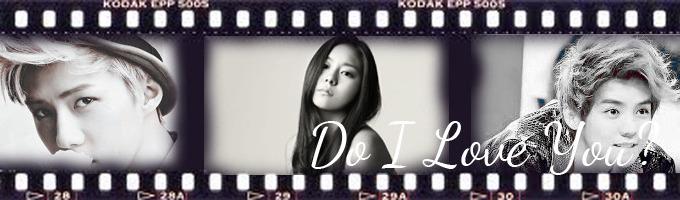 Do I Love You? {HIATUS}