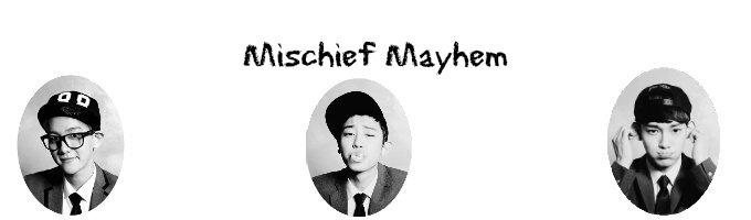 Mischief Mayhem